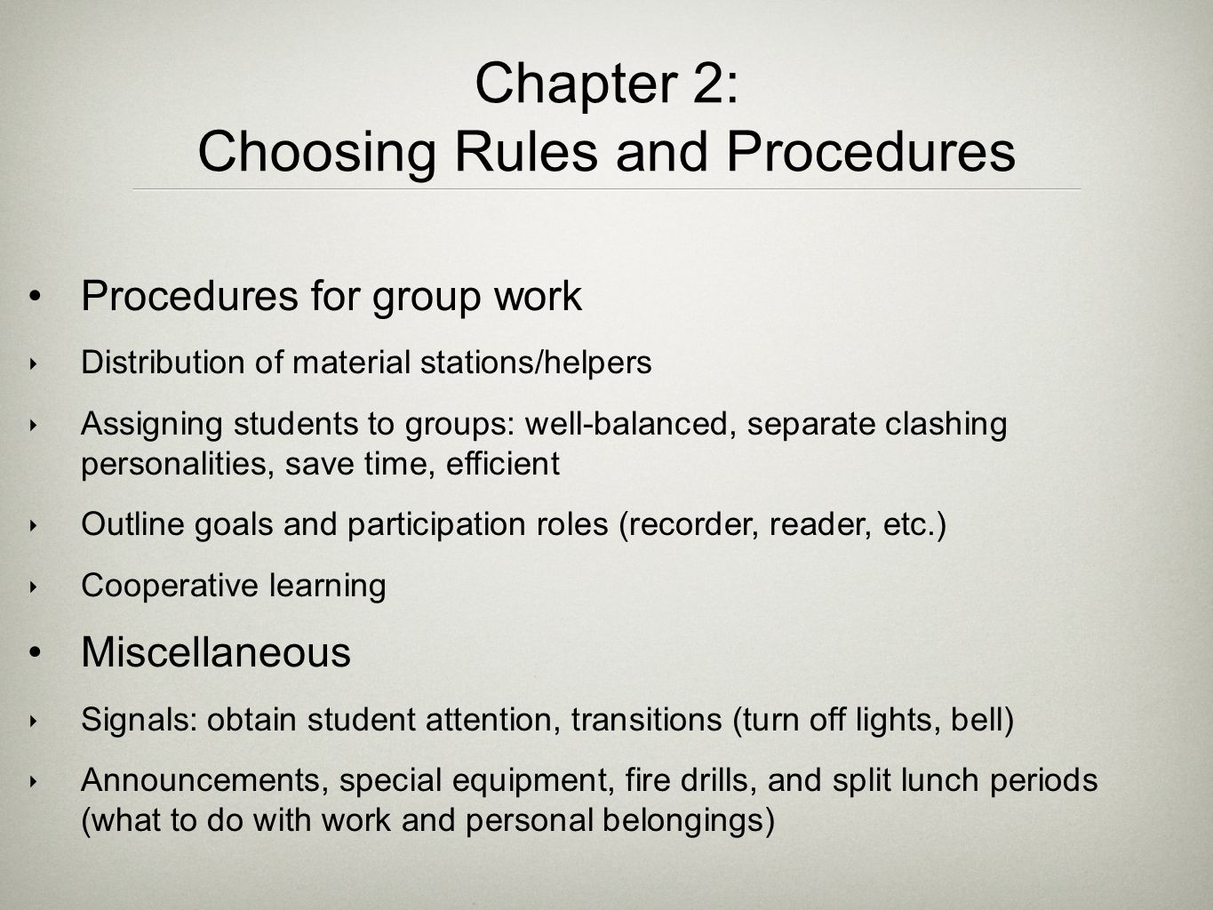 Procedures for group work ‣ Distribution of material stations/helpers ‣ Assigning students to groups: well-balanced, separate clashing personalities,