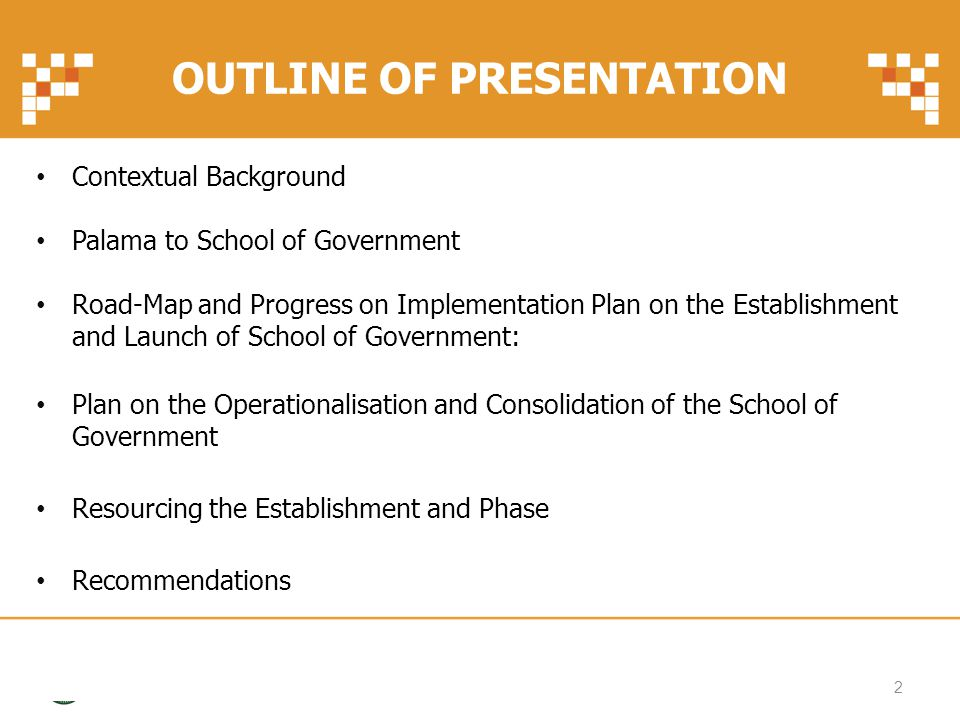 OUTLINE OF PRESENTATION Contextual Background Palama to School of Government Road-Map and Progress on Implementation Plan on the Establishment and Lau