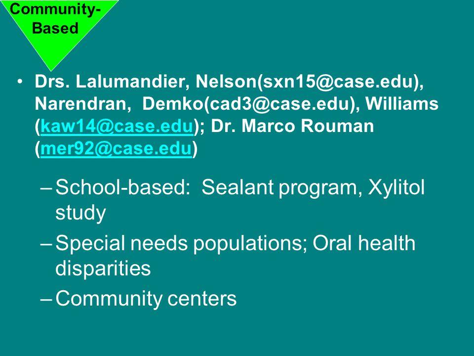 Drs. Lalumandier, Nelson(sxn15@case.edu), Narendran, Demko(cad3@case.edu), Williams (kaw14@case.edu); Dr. Marco Rouman (mer92@case.edu)kaw14@case.edum