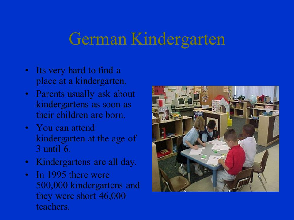 German Kindergarten Its very hard to find a place at a kindergarten.