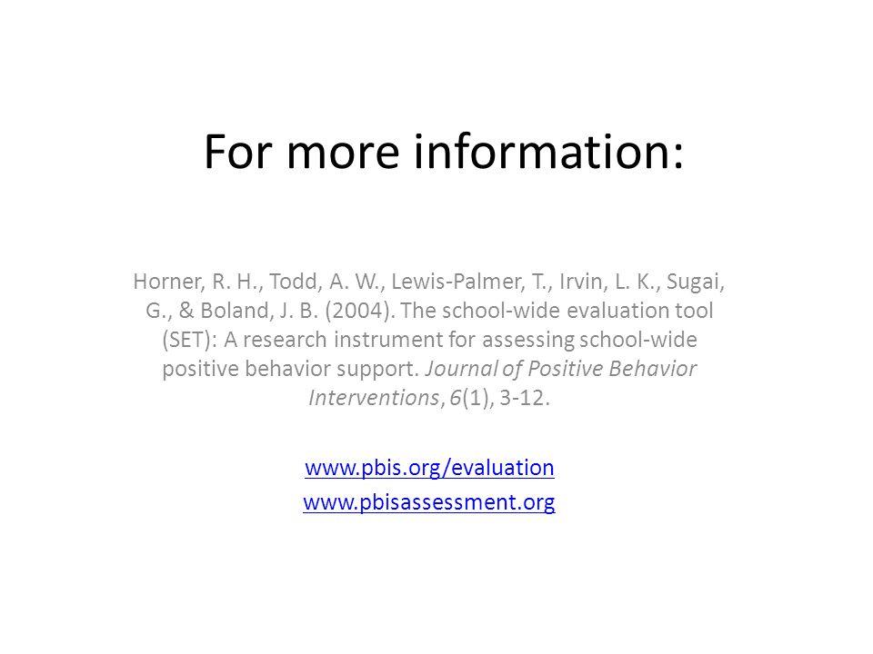 For more information: Horner, R. H., Todd, A. W., Lewis-Palmer, T., Irvin, L.