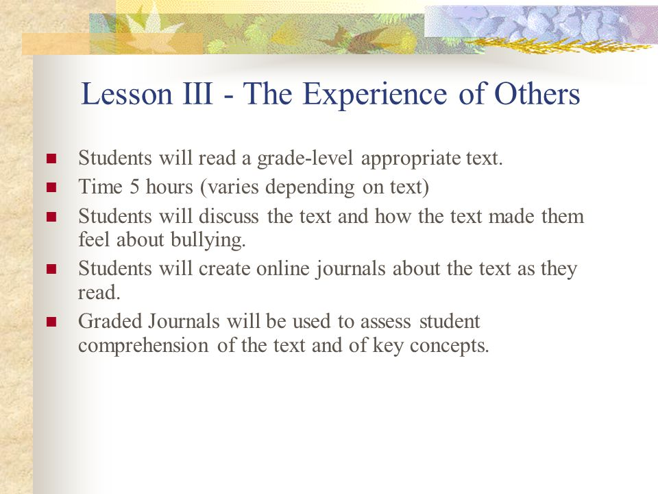 Lesson III - The Experience of Others Students will read a grade-level appropriate text.