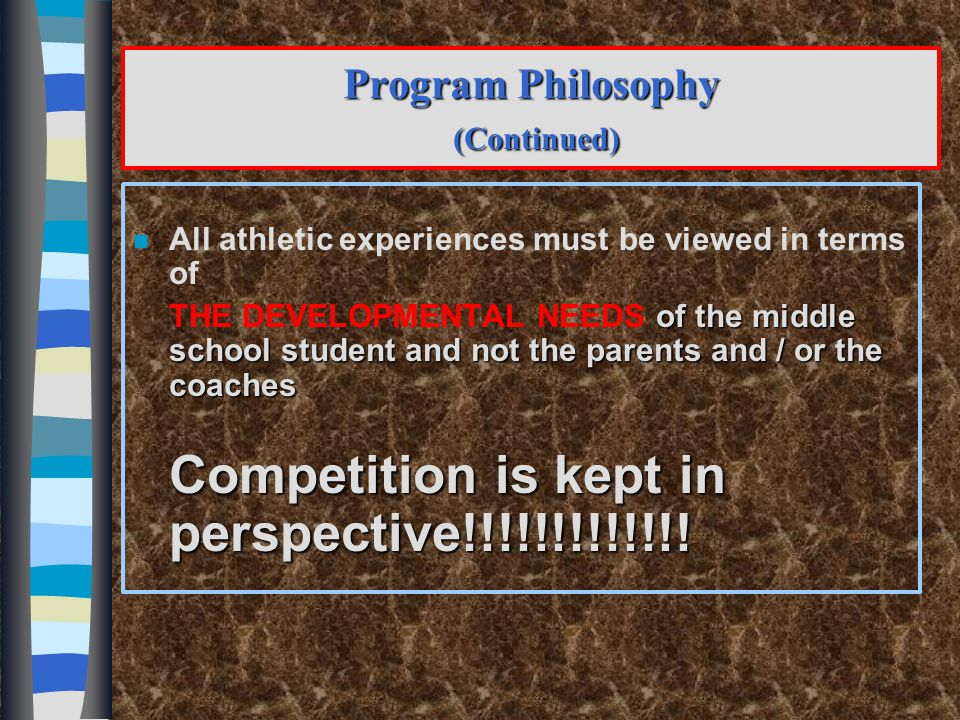 9 Program Philosophy n The mission of middle-level athletics should be to provide an enjoyable educational experience for young adolescents based on their developmental characteristics and needs.