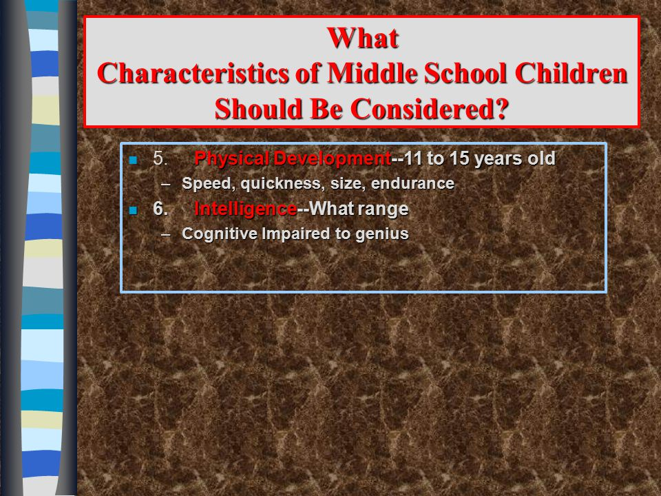 What Characteristics of Middle School Children Should Be Considered.