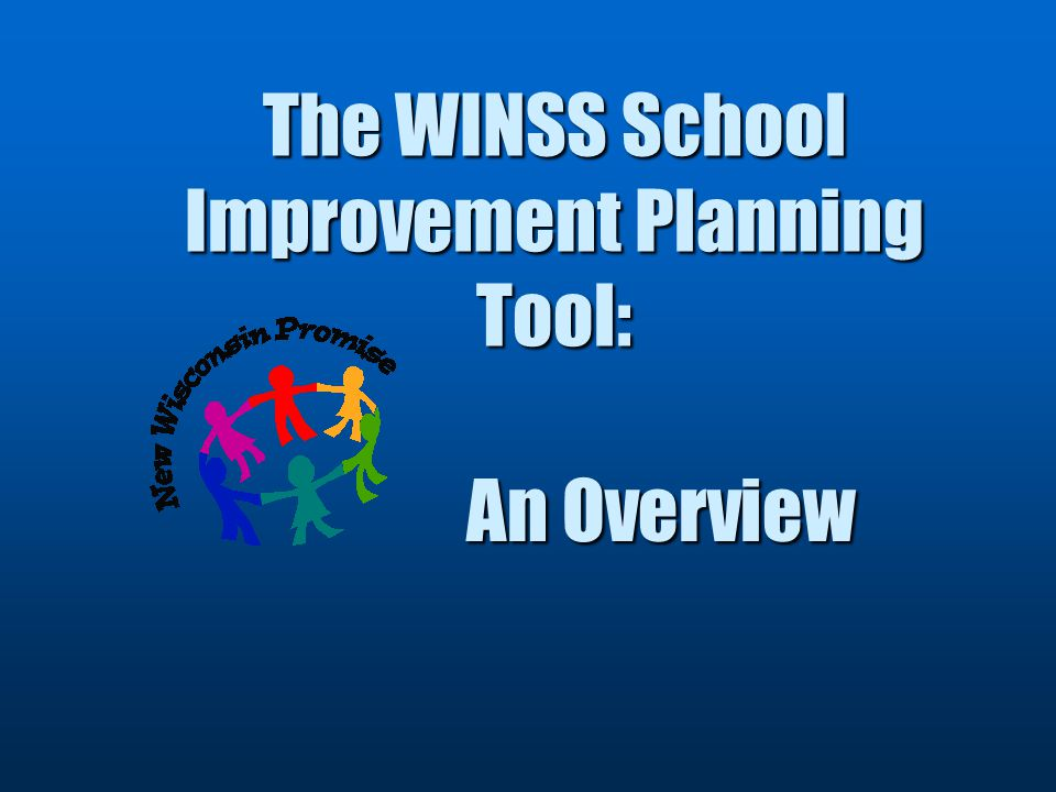 The WINSS School Improvement Planning Tool: An Overview