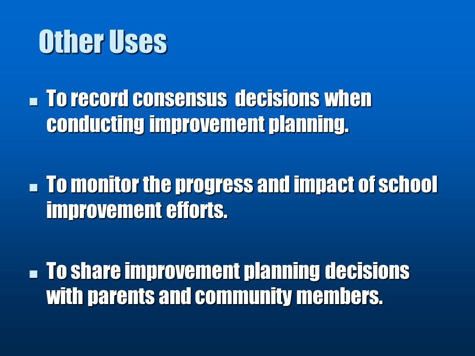 Other Uses To record consensus decisions when conducting improvement planning.