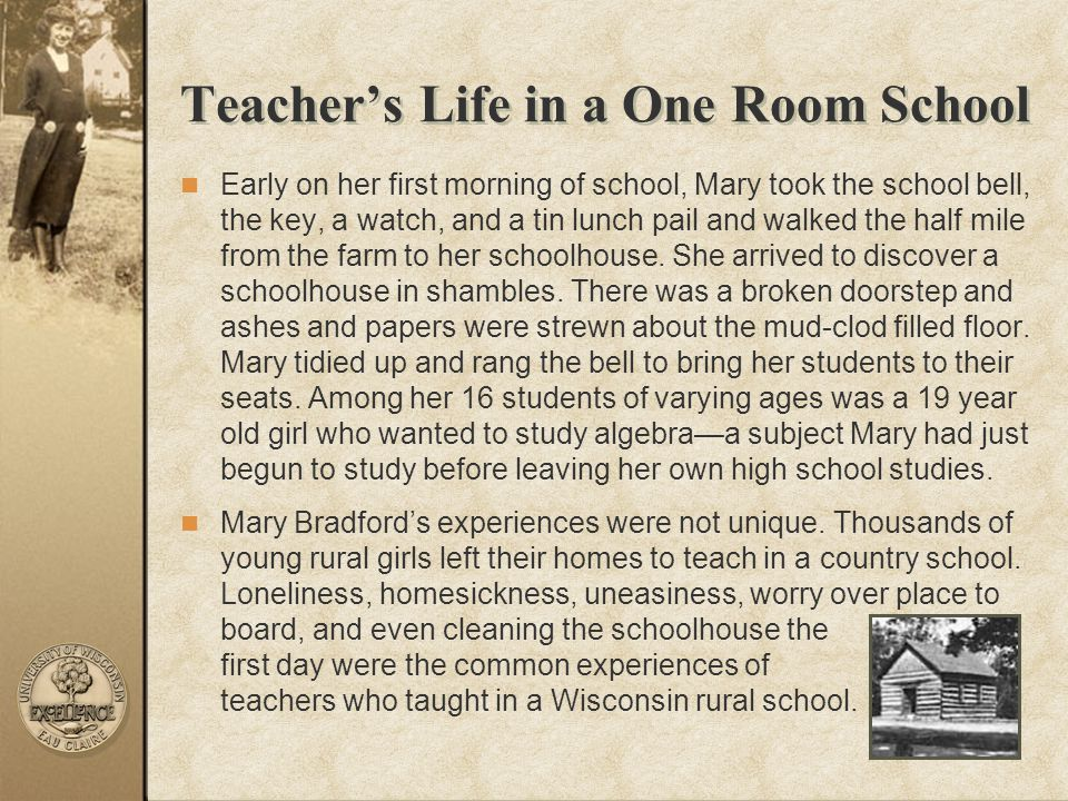 Early on her first morning of school, Mary took the school bell, the key, a watch, and a tin lunch pail and walked the half mile from the farm to her