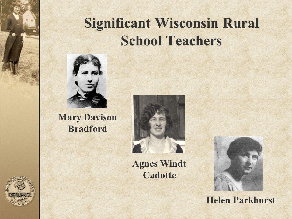 Significant Wisconsin Rural School Teachers Mary Davison Bradford Helen Parkhurst Agnes Windt Cadotte