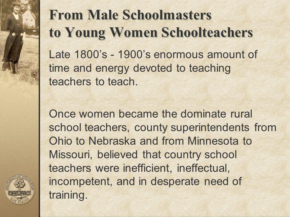 The Civil War … was the initial reason women replaced men as schoolteachers.