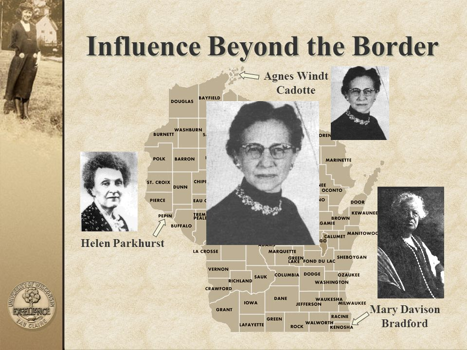 Influence Beyond the Border Mary Davison Bradford Helen Parkhurst Agnes Windt Cadotte