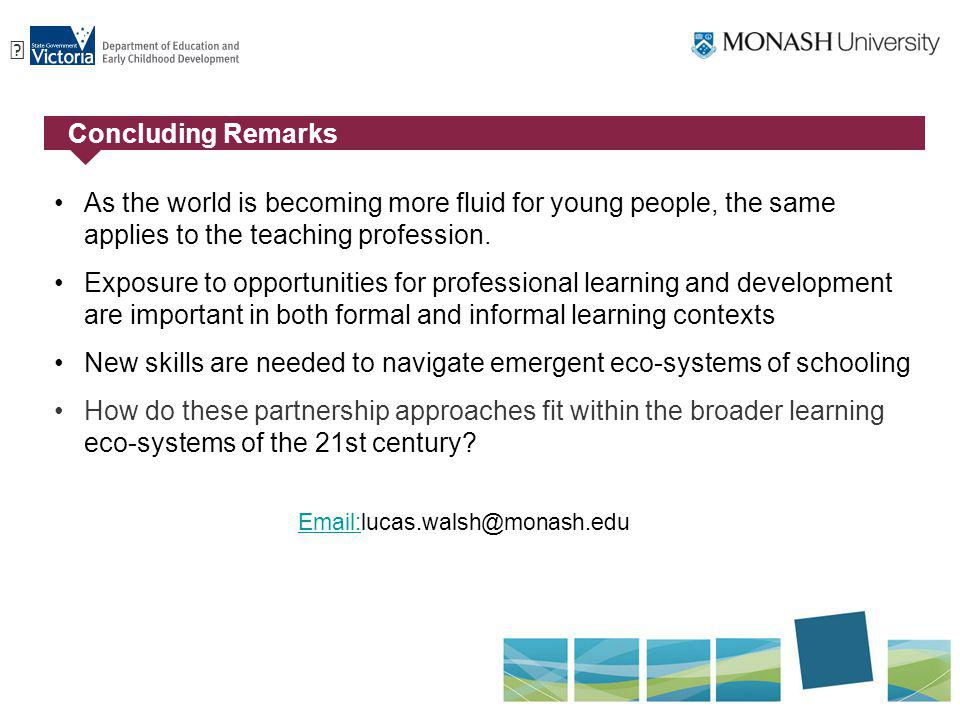 ƒ Concluding Remarks As the world is becoming more fluid for young people, the same applies to the teaching profession.