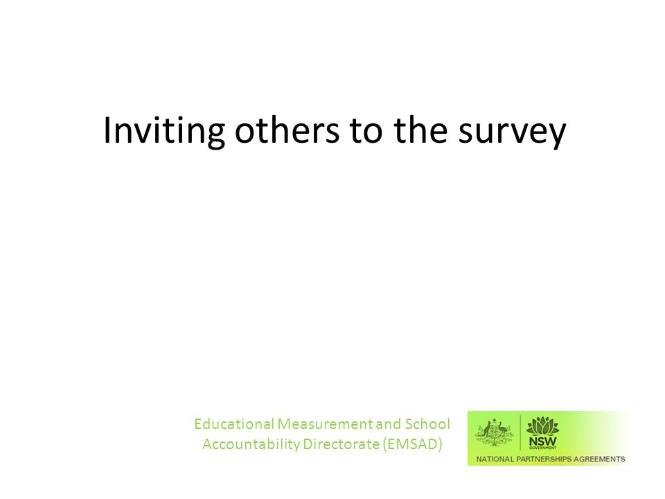 Inviting others to the survey Educational Measurement and School Accountability Directorate (EMSAD)