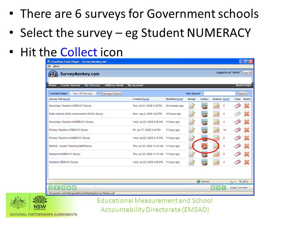 There are 6 surveys for Government schools Select the survey – eg Student NUMERACY Hit the Collect icon Educational Measurement and School Accountability Directorate (EMSAD)