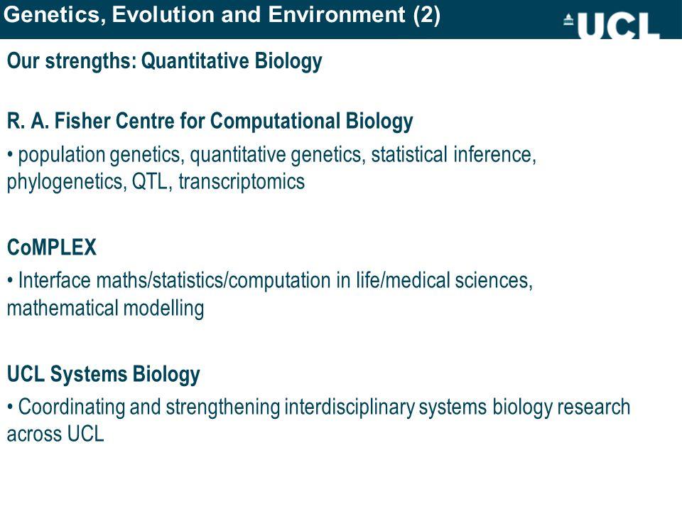 Our strengths: Quantitative Biology R. A.