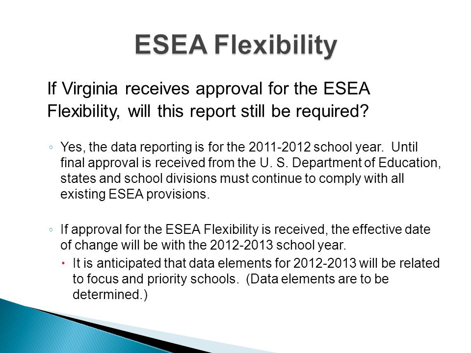 If Virginia receives approval for the ESEA Flexibility, will this report still be required.