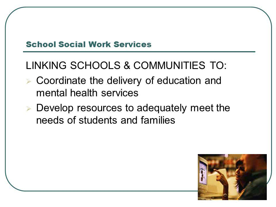 School Social Work Many children need mental health services.