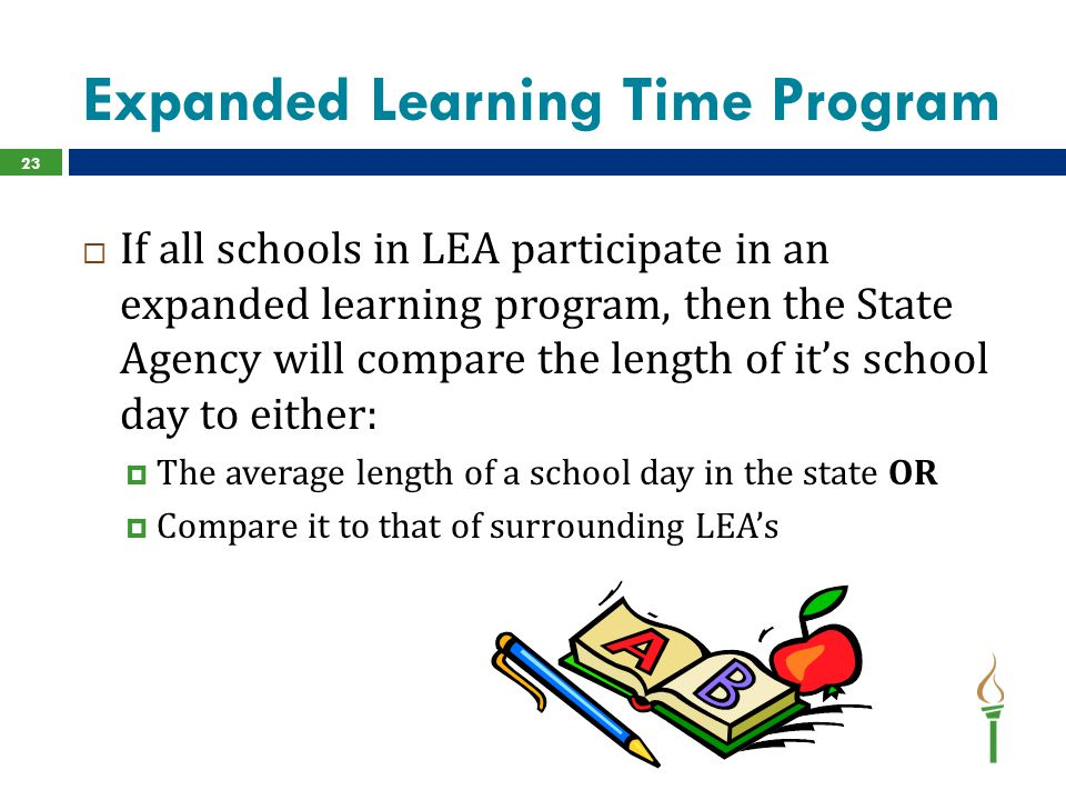 Expanded Learning Time Program  If all schools in LEA participate in an expanded learning program, then the State Agency will compare the length of i