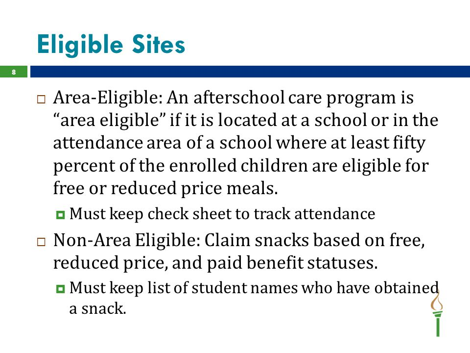 """Eligible Sites  Area-Eligible: An afterschool care program is """"area eligible"""" if it is located at a school or in the attendance area of a school wher"""