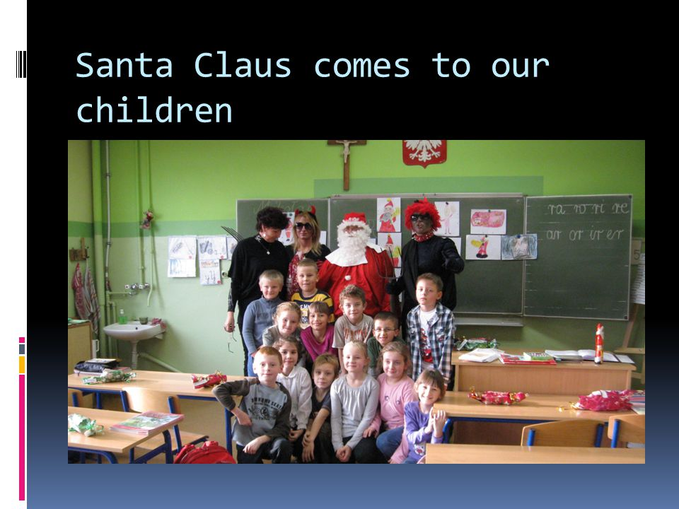 Santa Claus comes to our children