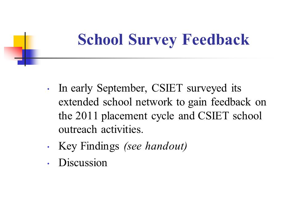 School Survey Feedback In early September, CSIET surveyed its extended school network to gain feedback on the 2011 placement cycle and CSIET school outreach activities.