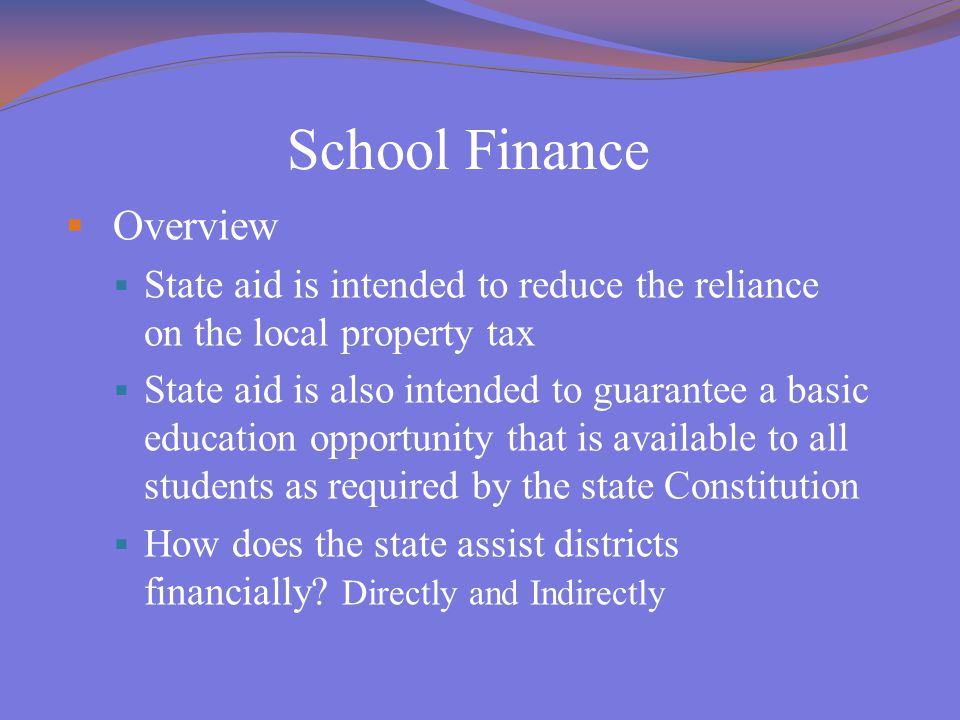 School Finance  Equalization Aid  Based upon a reimbursement of costs from the prior school year  Factors in student membership and district property values per student  Does not mandate how much the district spends per student