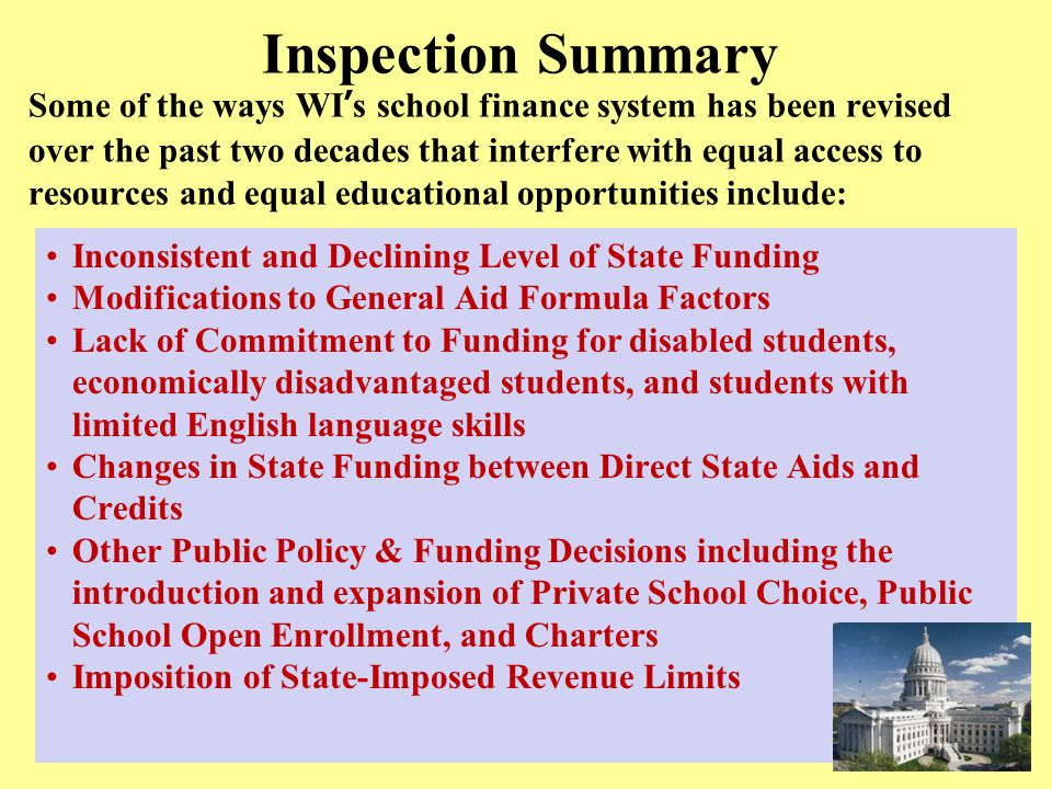 Inspection Summary Some of the ways WI's school finance system has been revised over the past two decades that interfere with equal access to resource