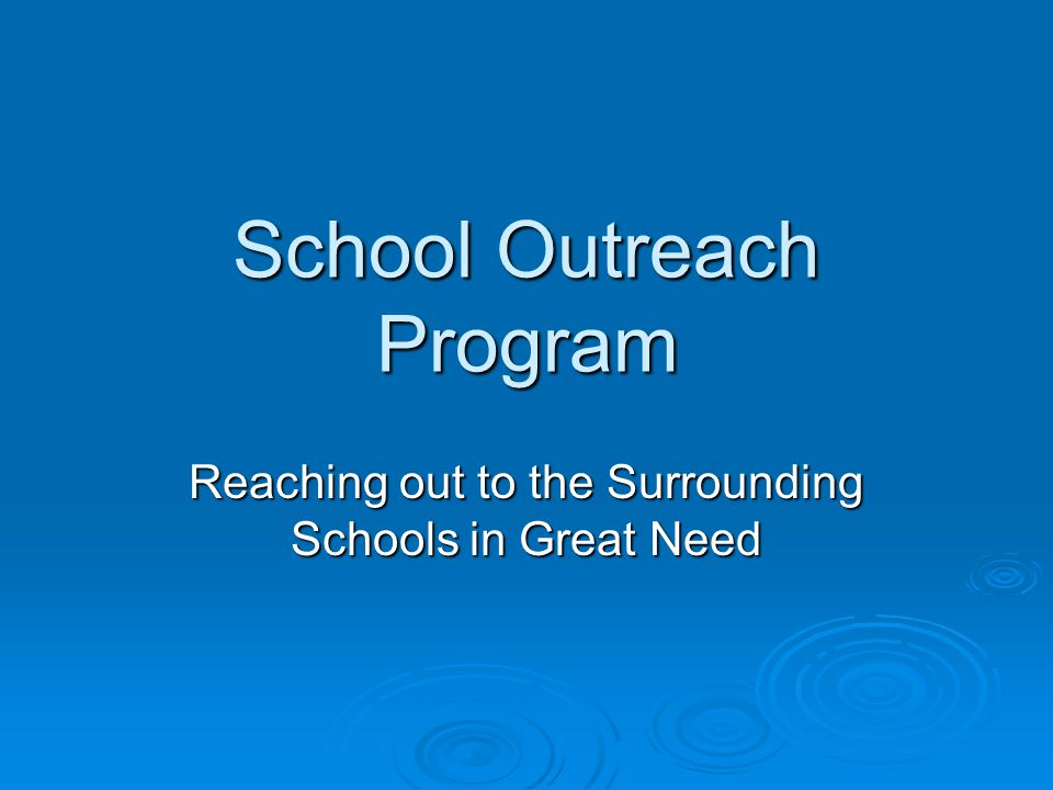 School Outreach Program Reaching out to the Surrounding Schools in Great Need