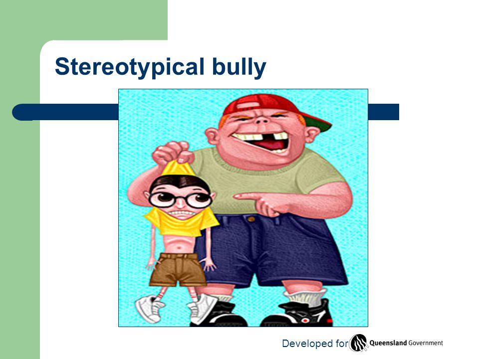 Stereotypical bully Developed for