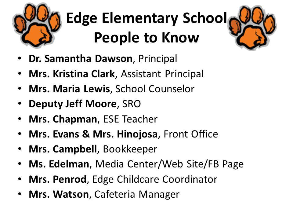 Edge Elementary School People to Know Dr.Samantha Dawson, Principal Mrs.