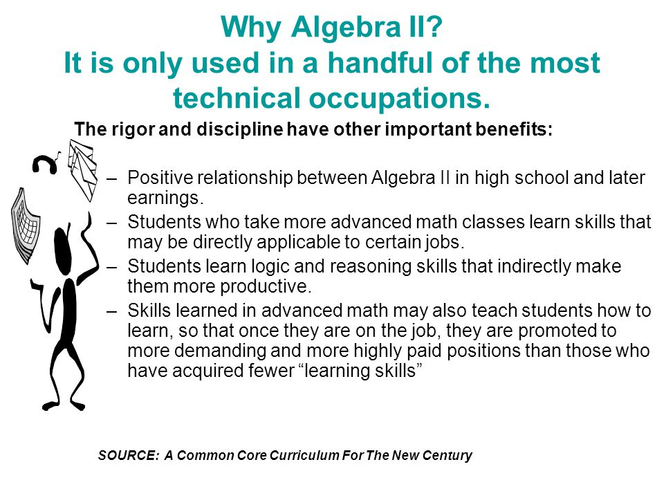 Why Algebra II. It is only used in a handful of the most technical occupations.