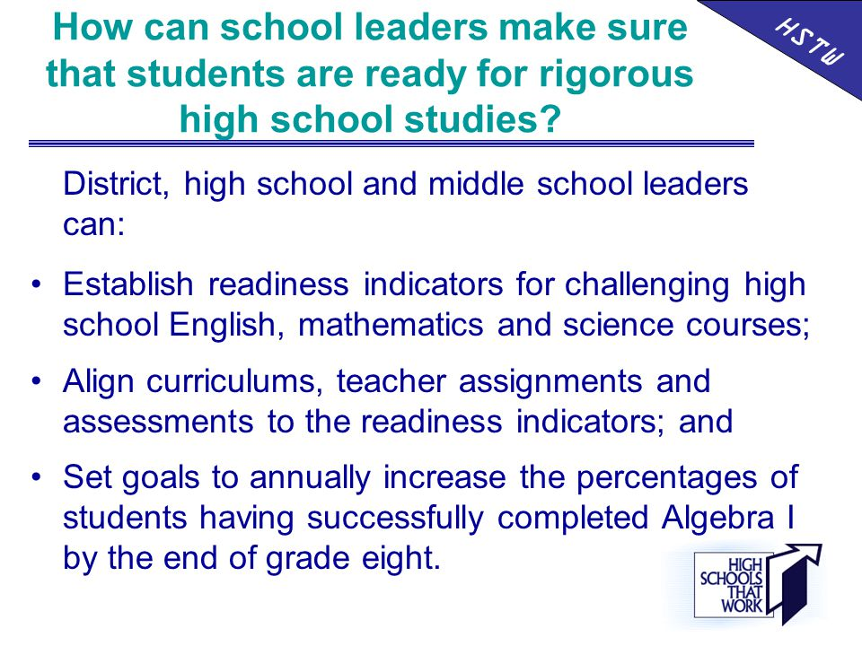 How can school leaders make sure that students are ready for rigorous high school studies.