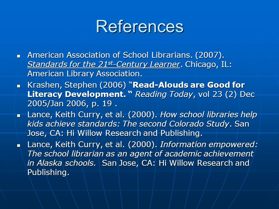 References Lance, Keith Curry, et al.(2000).