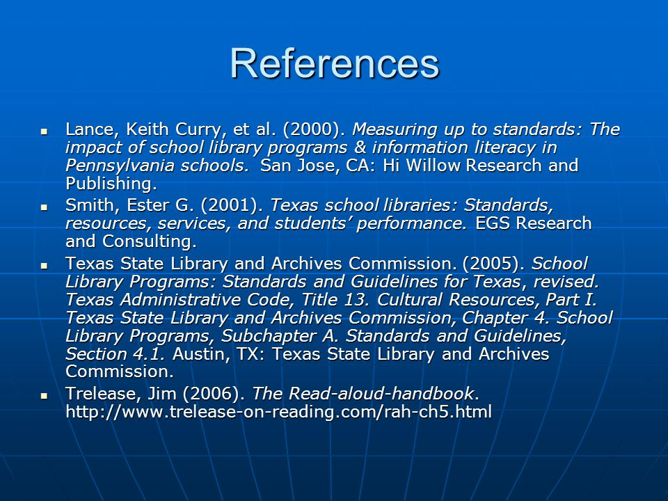 References Lance, Keith Curry, et al. (2000).