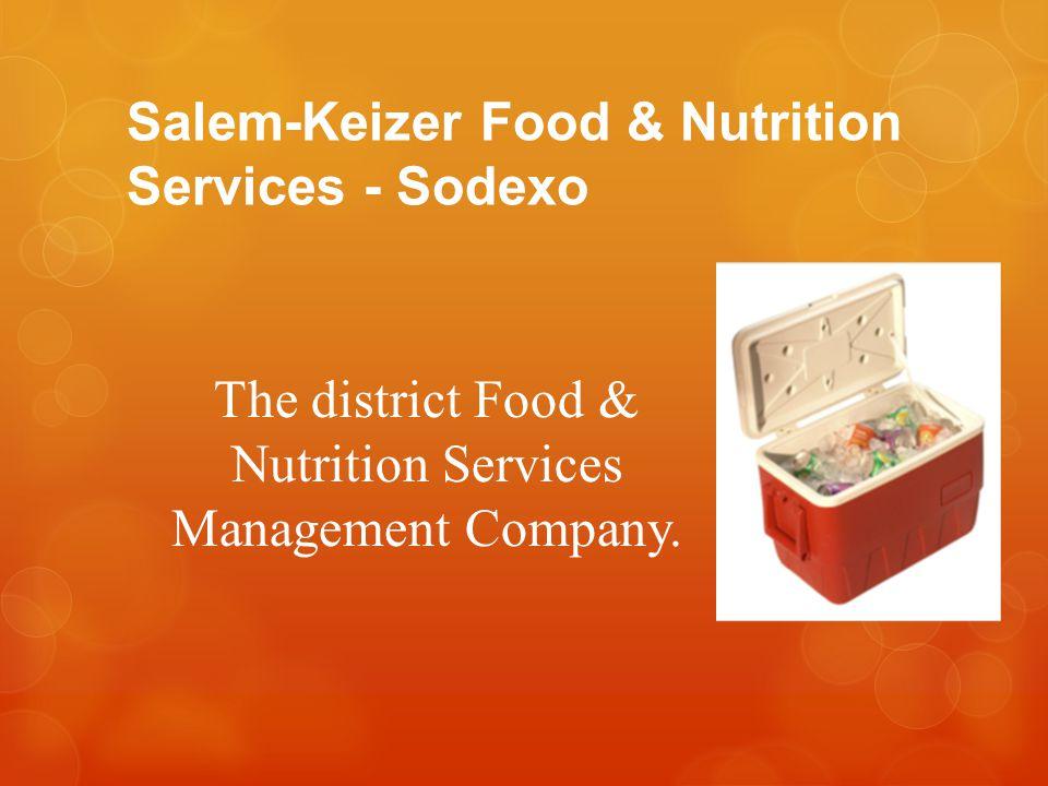 Salem-Keizer Food & Nutrition Services - Sodexo The district Food & Nutrition Services Management Company.