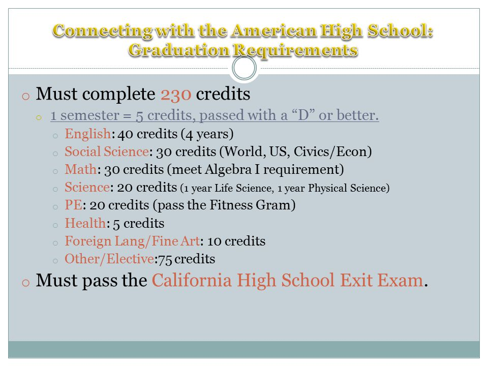o Must complete 230 credits o 1 semester = 5 credits, passed with a D or better.