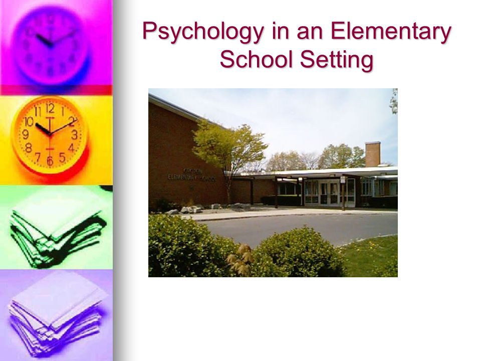 Psychology in an Elementary School Setting