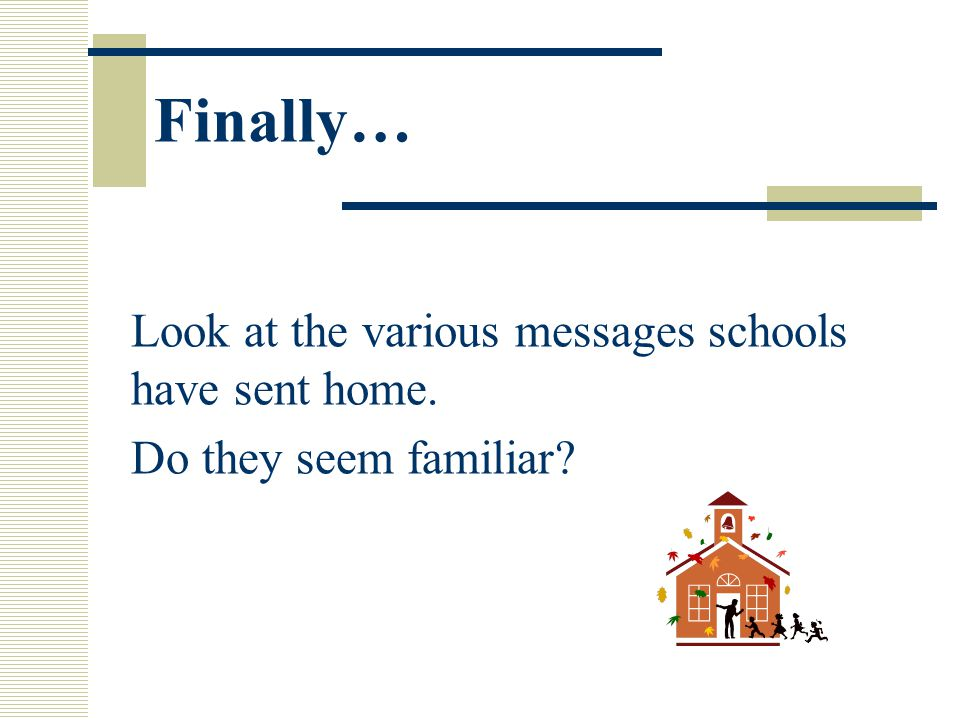 Finally… Look at the various messages schools have sent home. Do they seem familiar