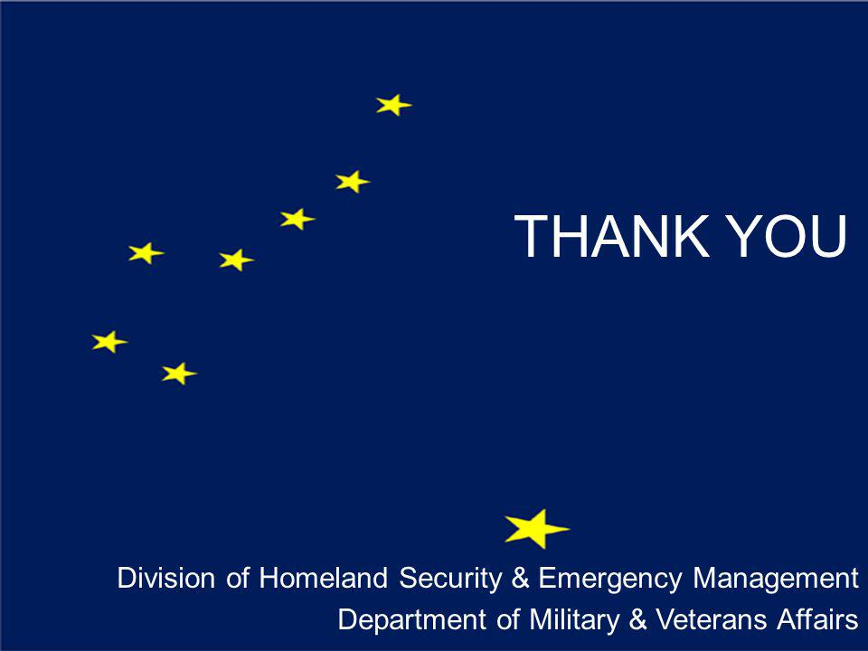 Division of Homeland Security & Emergency Management Department of Military & Veterans Affairs THANK YOU