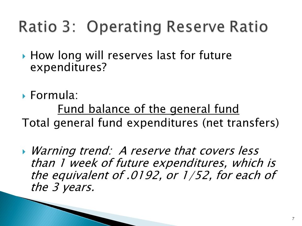  How long will reserves last for future expenditures.
