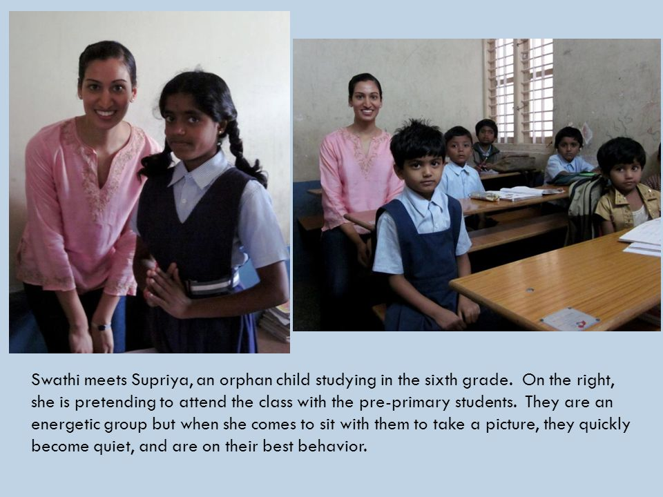 Swathi meets Supriya, an orphan child studying in the sixth grade.