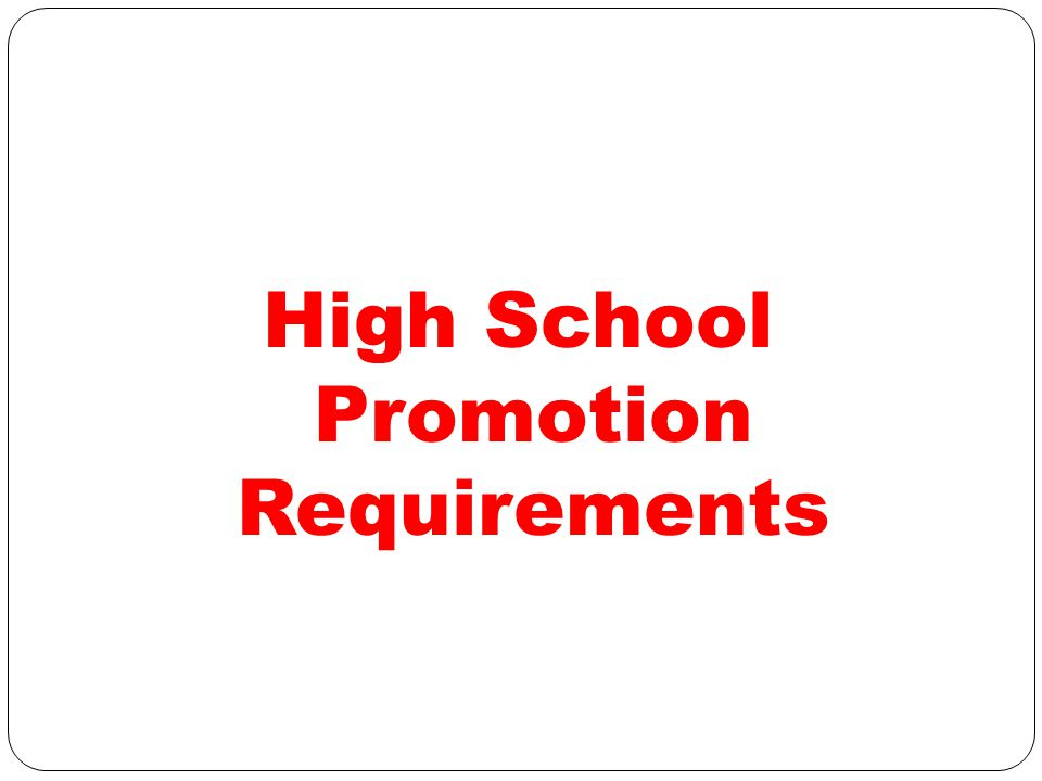 High School Promotion Requirements