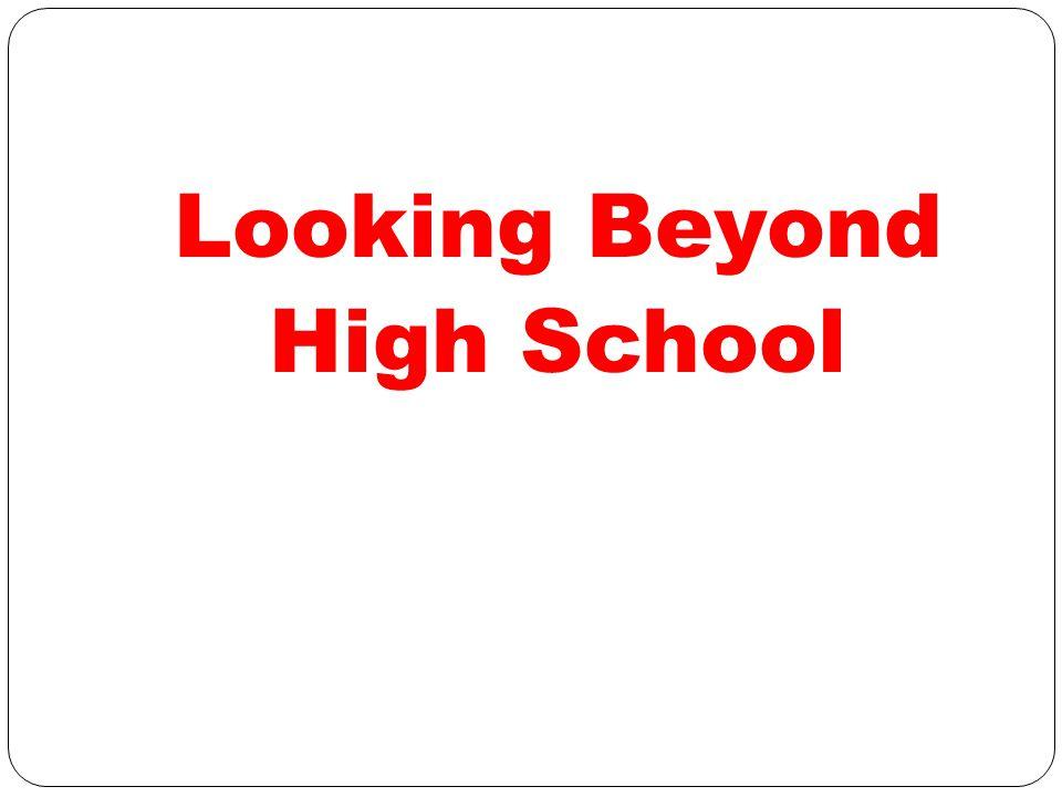 Looking Beyond High School