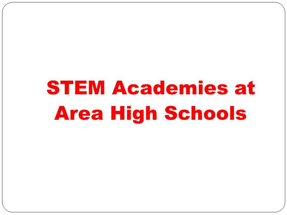 STEM Academies at Area High Schools
