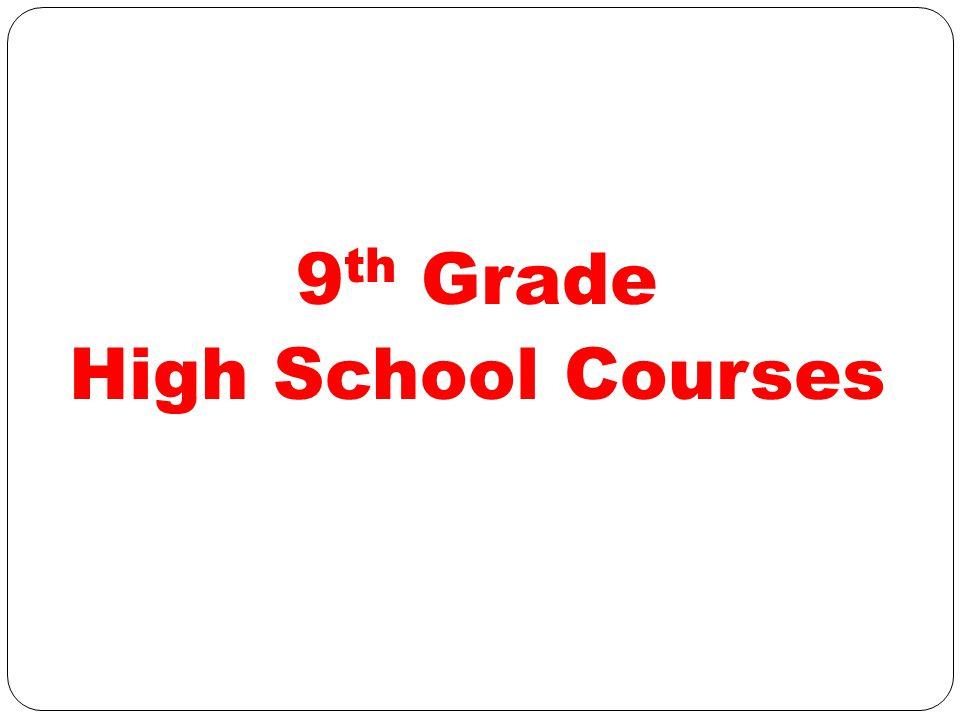 9 th Grade High School Courses