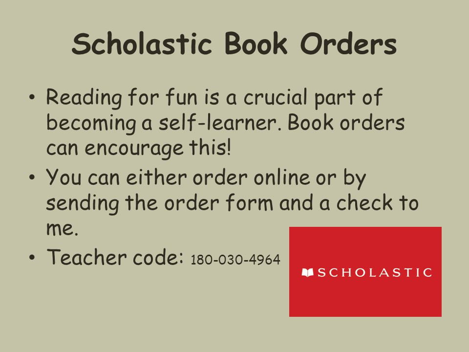 Scholastic Book Orders Reading for fun is a crucial part of becoming a self-learner. Book orders can encourage this! You can either order online or by
