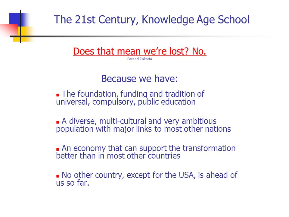 The 21st Century, Knowledge Age School What are these skills for the 21 st Century.
