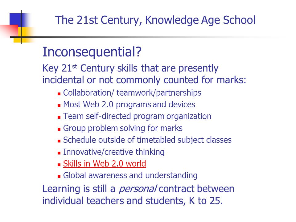 The 21st Century, Knowledge Age School Inconsequential.