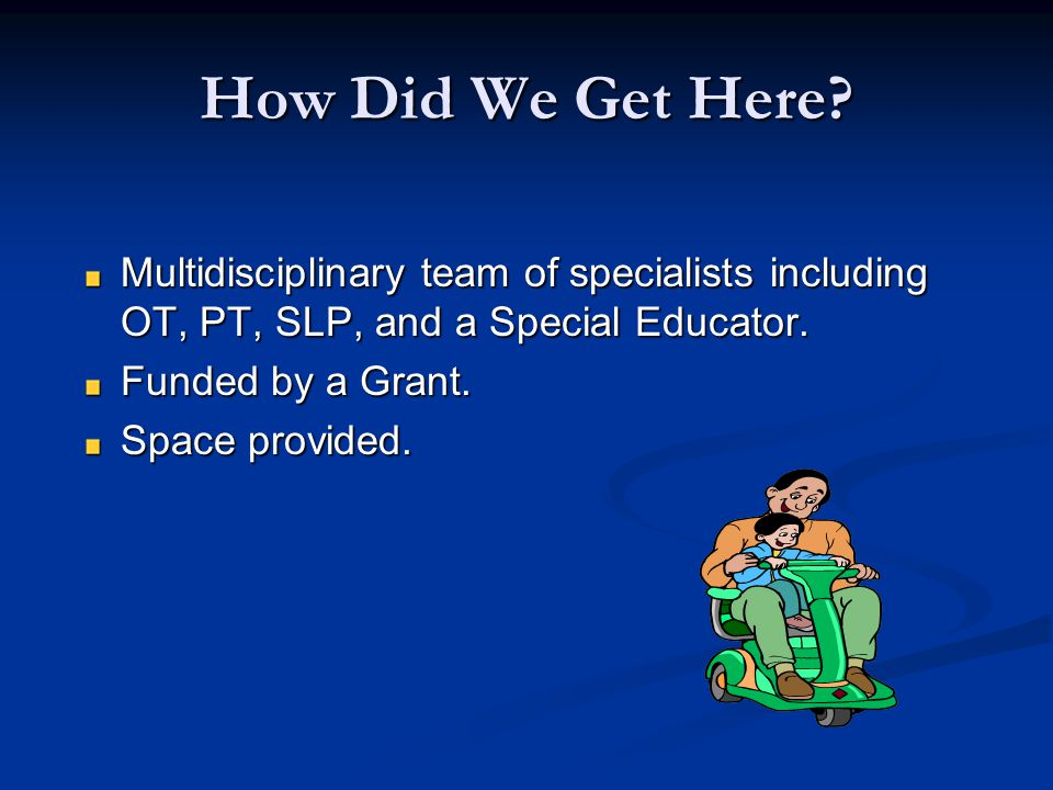 Gotta Haves Dedicated administrative support.A strong multi-disciplinary team.