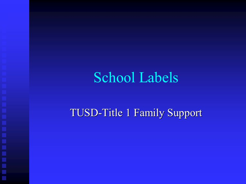 School Labels TUSD-Title 1 Family Support