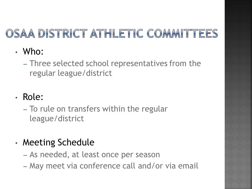 Who: – Three selected school representatives from the regular league/district Role: – To rule on transfers within the regular league/district Meeting Schedule – As needed, at least once per season – May meet via conference call and/or via email